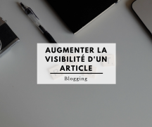 Augmenter la visibilité d'un article - Blogging