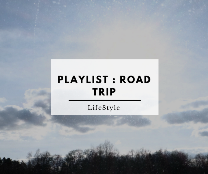 Playlist : Road Trip