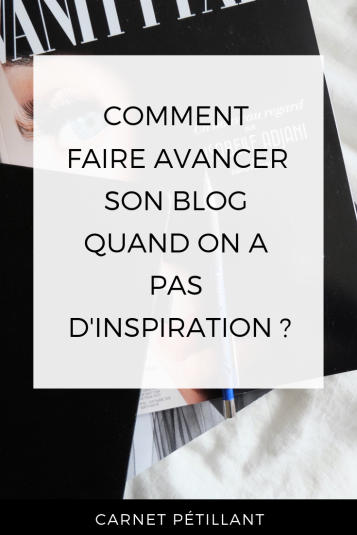 Comment faire avancer son blog quand on a pas d'inspiration #blogging